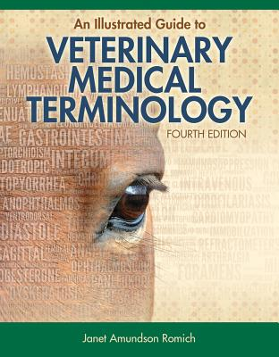 An Illustrated Guide to Veterinary Medical Terminology By Romich, Janet Amundson