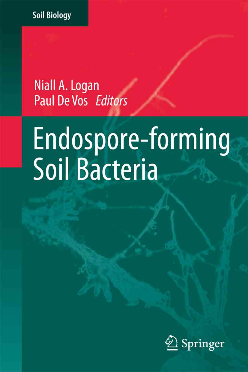 Endospore-Forming Soil Bacteria By Logan, Niall A. (EDT)/ Vos, Paul De (EDT)